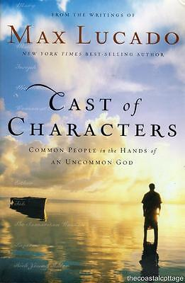 Cast of Characters Common People in the Hands of An Uncommon God  Max Lucado