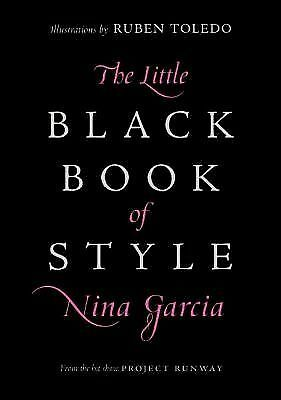 BRAND NEW!!  The Little Black Book of Style by Nina Garcia (2007, Hardcover)