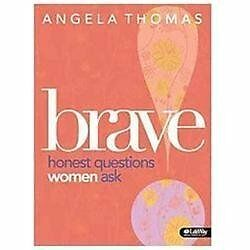 Brave: Honest Questions Women Ask, Member Book by Angela Thomas (2011,...