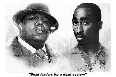 DEAD LEADERS FOR A DEAD SYSTEM BIGGY SMALLS TUPAC poster print 24 x 36