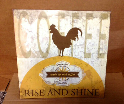 COFFEE RISE AND SHINE WAKE UP DISTRESSED VINTAGE LOOK  METAL/TIN SIGN