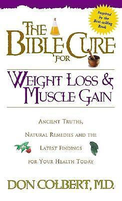 The Bible Cure Weight Loss & Muscle Gain David Colbert Christian Godly book