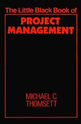 The Little Black Book of Project Management (The Little Black Book Series) Thom
