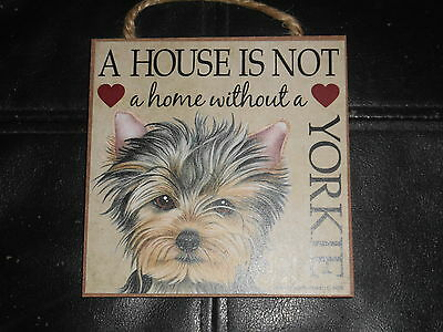 """A House Is Not A Home Without A Yorkie Plaque Sign 5"""" x 5"""" Hang or Stand"""