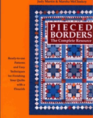 Pieced Borders : The Complete Resource by Marsha R. McCloskey and Judy Martin...