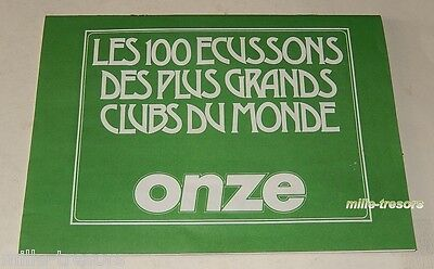 Les 100 ECUSSONS des PLUS GRANDS CLUBS du MONDE Ancien Collector ONZE