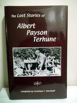 The Lost Stories of Albert Payson Terhune by: Kristina T. Marshall