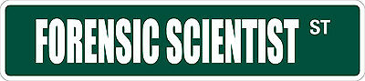 "*Aluminum* Forensic Scientist 4"" x 18"" Metal Novelty Street Sign  SS 1458"