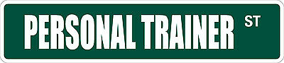 """*Aluminum* Personal Trainer 4"""" x 18"""" Metal Novelty Street Sign  SS 2867"""