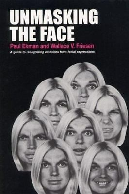 Unmasking the Face : A Guide to Recognizing Emotions from Facial Expressions...