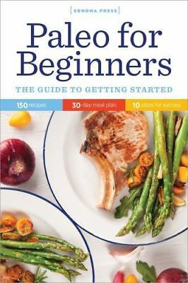 Paleo for Beginners: The Guide to Getting Started (Paperback or Softback)