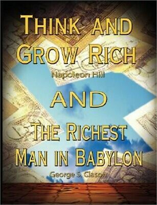 Think and Grow Rich by Napoleon Hill and the Richest Man in Babylon by George S.