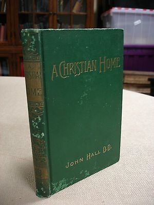 A Christian Home written and signed by John Hall - 1883
