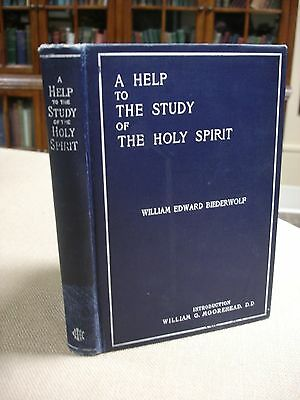 A Help to the Study of the Holy Spirit written and inscribed by W.E. Biederwolf