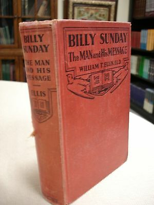 Billy Sunday - The Man and His Message - signed by Mrs. W.A. Sunday - 1936