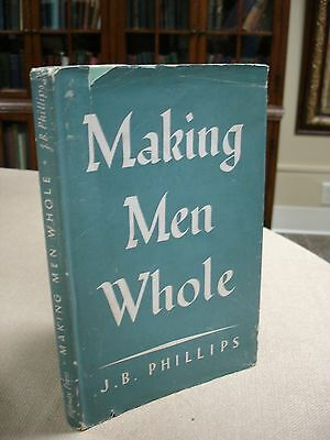 Making Men Whole written and signed by J.B. Phillips - 1952