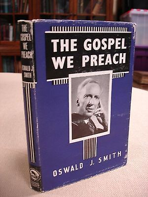 The Gospel We Preach written and signed by Oswald J. Smith - 1964