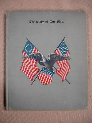The Story of Our Flag by Addie Guthrie Weaver - 1898 - FBHP-12