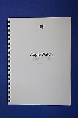 Apple Watch User Guide (Version 1.0) (color print of Apple's manual file)
