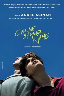 Call Me by Your Name: A Novel, Paperback, New, Free Shipping