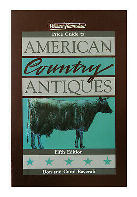 Wallace-Homestead Price Guide to American Country Antiques by Carol Raycraft...