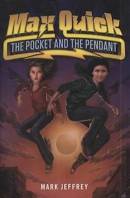 Max Quick : The Pocket and the Pendant by Mark Jeffrey (2011, Hardcover)