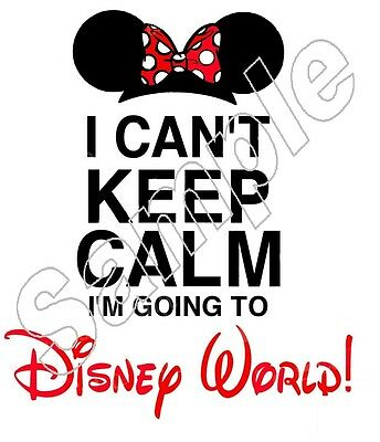 Mickey & Minnie I Cant Keep Calm Disney World Iron On T Shirt Fabric Transfer
