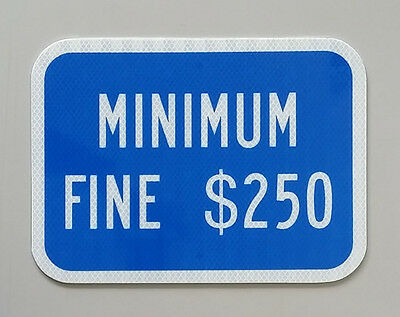 Handicap parking MINIMUM FINE $250 sign, ADA sign -Reflective- New Large Size
