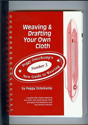 New! Weaving & Drafting Your Own Cloth by Peggy Osterkamp