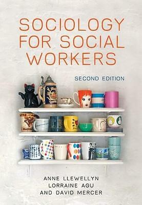 Sociology for Social Workers Anne Llewellyn