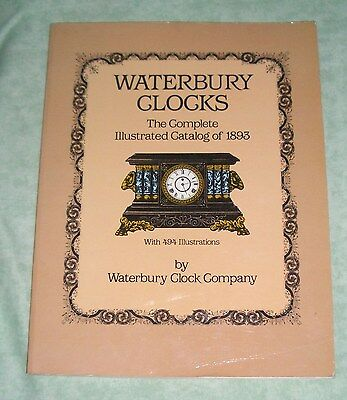 Waterbury Clocks. The complete illustrated catalog of 1893. Reprint