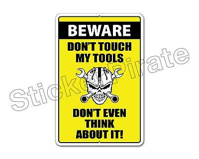 "*Aluminum* Beware Don't Touch My Tools 8"" x 12"" Funny Metal Novelty Sign NS 4015"