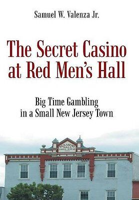 The Secret Casino at Red Men's Hall Samuel W Valenza Jr 514 pages