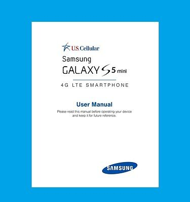"Samsung Galaxy ""S5 mini"" User Manual for U.S.Cellular (model SM-G800R4)"