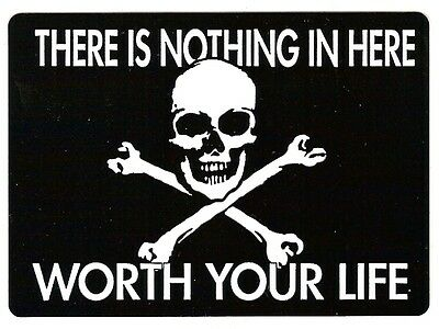 """Decal  """"THERE IS NOTHING IN HERE WORTH YOUR LIFE""""  Decal,  #FL1181"""