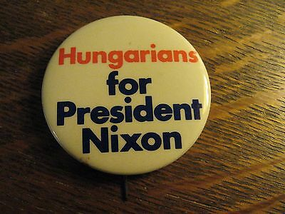 Richard Nixon 1972 Pin - Hungarians For Nixon USA President Old Campaign Button