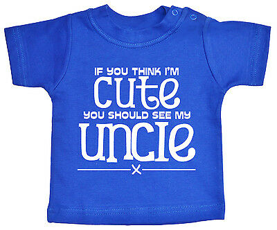 """Uncle Baby T-Shirt """"If you think I'm Cute see My Uncle"""" Niece Nephew Tee Gift"""