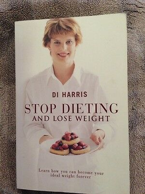 Stop Dieting and Lose Weight: Learn How You Can Become Your Ideal Weight Forever