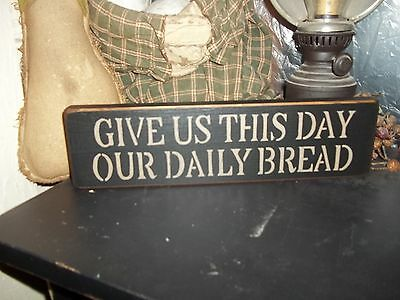 wood sign GIVE US THIS DAY Rustic/prim Country Home Shelf Sitter block Decor