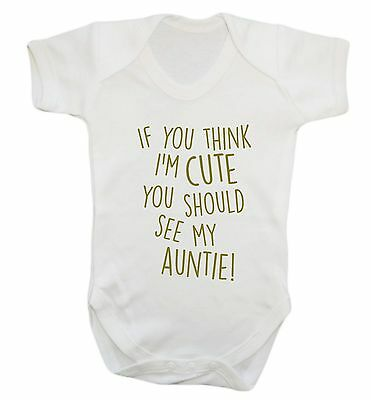 If you think I'm cute you should see my auntie babyvest grow cute joke funny 349