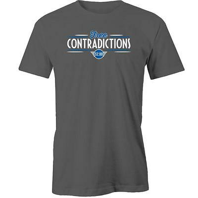 Free Contradictions $2.00 T-Shirt Parody Humour Funny Sarcasm Tee New