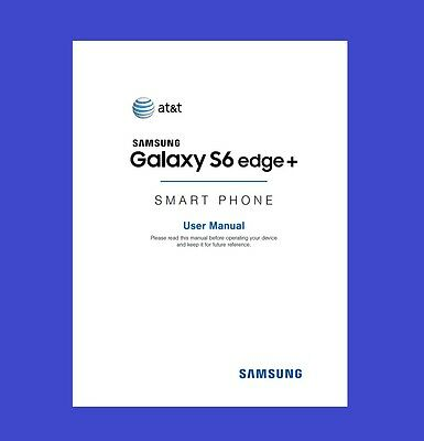 "Samsung Galaxy ""S6 Edge Plus (edge+)"" User Manual for AT&T (model SM-G928A)"