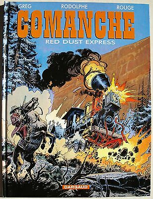 Comanche Red Dust Express RODOLPHE ROUGE GREG éd Dargaud aout 2002