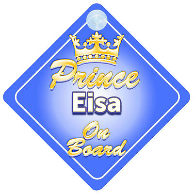 Crown Prince Eisa On Board Personalised Boy Car Sign Child Gift