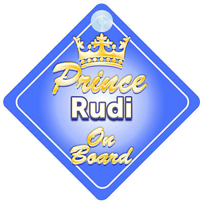Crown Prince Rudi On Board Personalised Boy Car Sign Child Gift