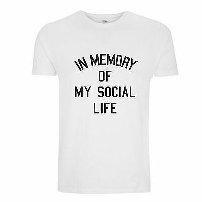In Memory Of My Social Life T Shirt - Funny Slogan T Shirt - College University