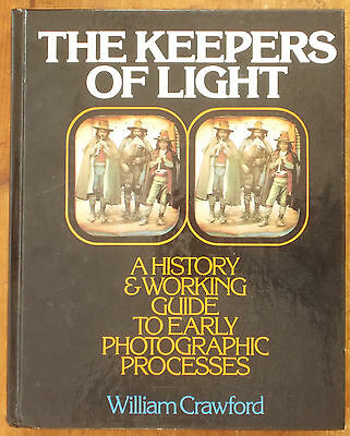 HISTORY & WORKING GUIDE TO EARLY PHOTOGRAPHIC PROCESS Crawford KEEPERS OF LIGHT