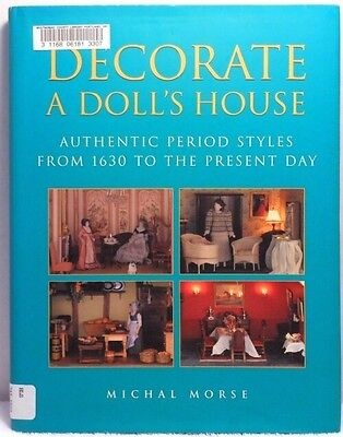 DECORATE A DOLL'S HOUSE Morse 1630~2000 Dollhouse Miniature Diorama Decorating