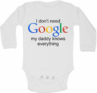 I Dont Need Google My Daddy Knows Everything Long Sleeve Baby Vests Unisex White