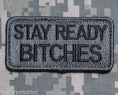 Stay Ready Bitches Usa Army Tactical Military Morale Badge Acu Dark Hook Patch